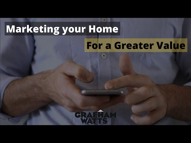 Marketing your Home for a Greater Value