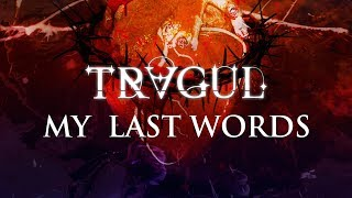 Tragul - My last words (Official Lyric Video)