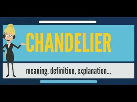 What is CHANDELIER? What does CHANDELIER mean? CHANDELIER meaning ...