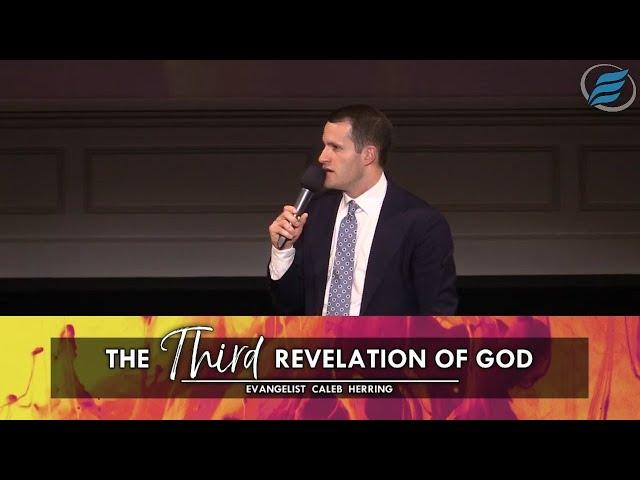 05/23/2021 | The Third Revelation of God | Evg. Caleb Herring