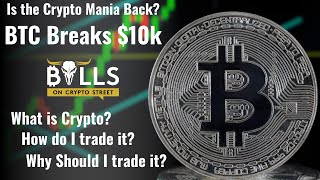 Is The Crypto Mania Back!? How To Get Started Trading Cryptocurrency