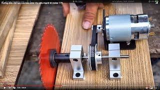 Hướng dẫn tự chế cưa bàn mini 12v siêu mạnh với motor 775