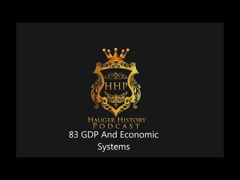 83 GDP and Economic Systems Hauger History Podcast Review Lesson