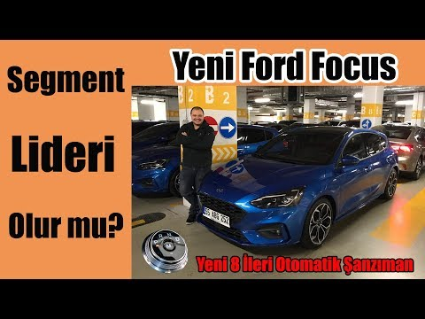 C Segmentinin lider oyuncusu olur mu?   Yeni Ford Focus - 2018