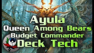 "MTG – ""Budget"" Ayula, Queen Among Bears EDH/Commander Deck Tech for Magic: The Gathering!"