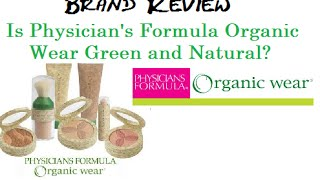 Is It Toxic? Physician's Formula Organic Wear Brand Review! Thumbnail