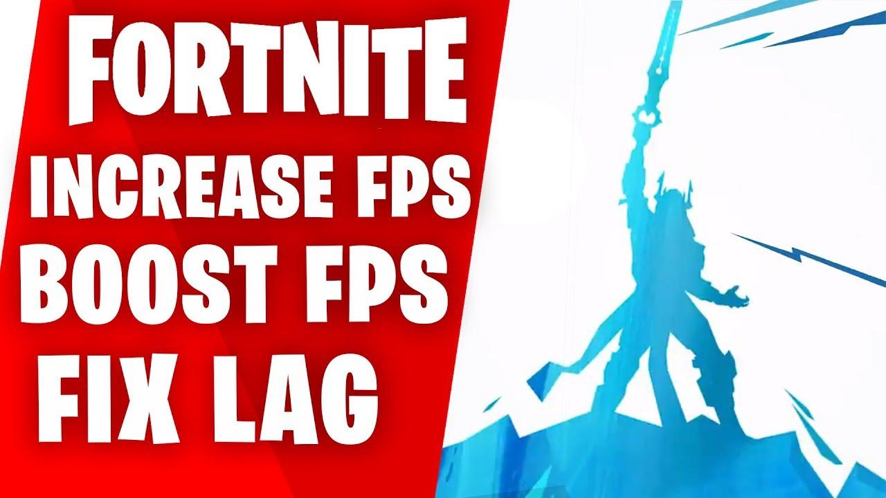 FORTNITE - INCREASE FPS FIX LAG INCREASE PERFORMANCE FPS BOOST GUIDE 2018  PC AND MAC SEASON 7