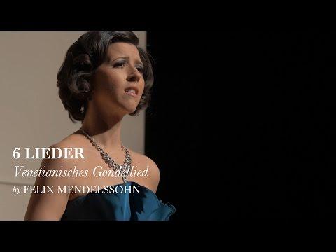 Venetianisches Gondellied - Lieder op 57 V - Felix Mendelssohn - Lisette Oropesa
