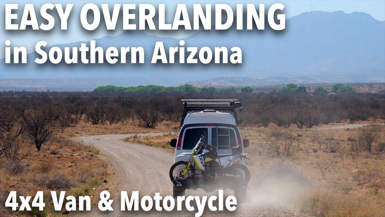 Easy Overlanding in Southern Arizona - 4x4 Van & Motorcycle
