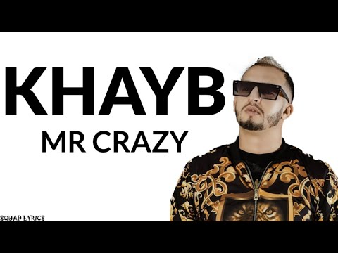 Mr Crazy - Khayb (Lyrics / Paroles)