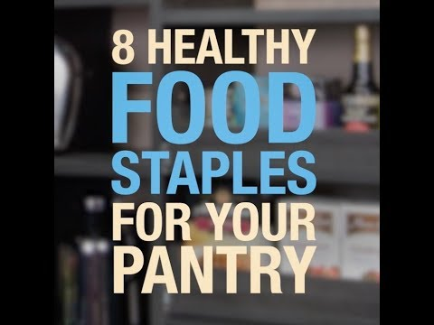 8 Healthy Food Staples for your Pantry