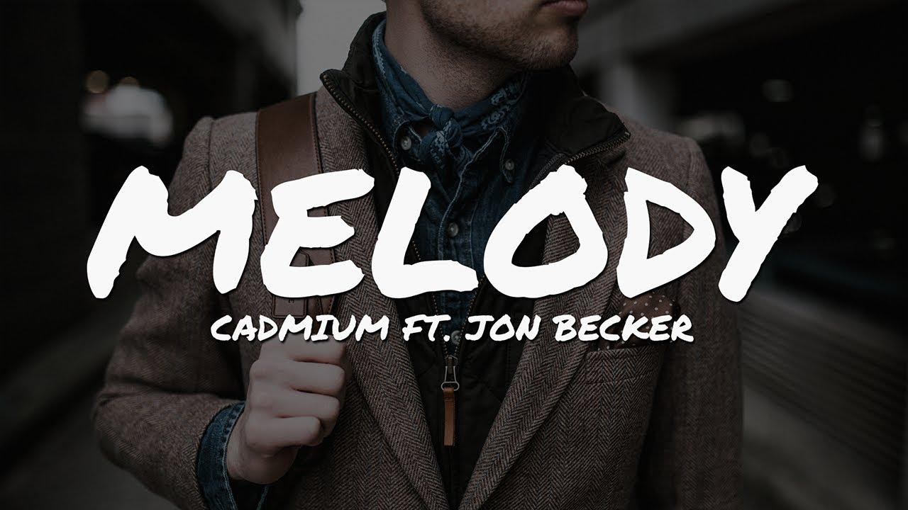 Cadmium - Melody (ft. Jon Becker) (Lyrics Video)