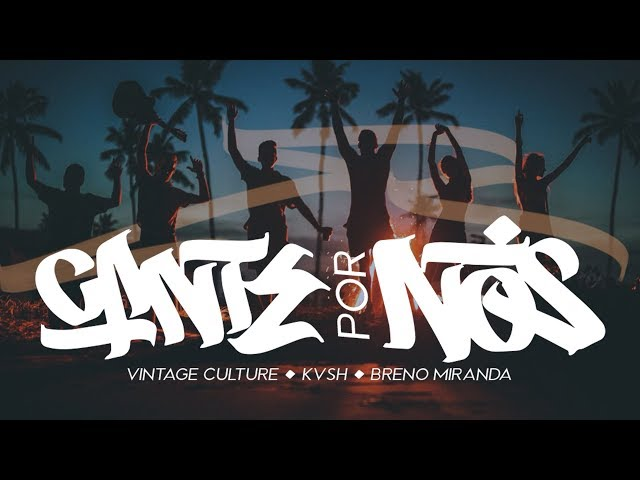 Vintage Culture, KVSH, Breno Miranda - Cante por Nós (Official Music Video)