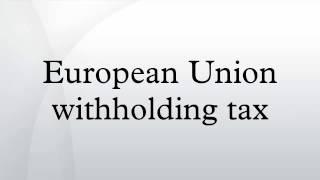 European Union withholding tax