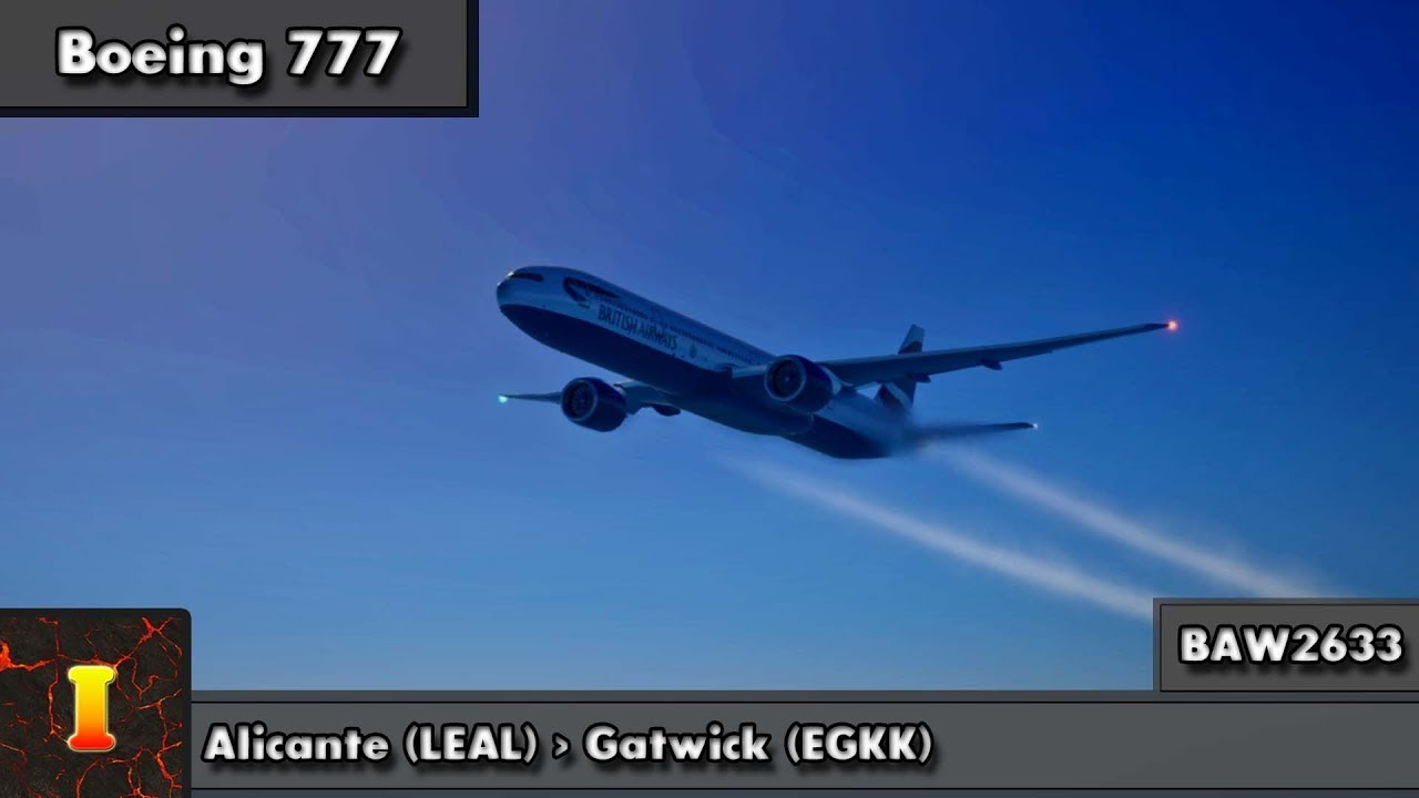 [XP11] [777] | New 777 Sounds by BSS! | Alicante ✈ Gatwick | BAW2633