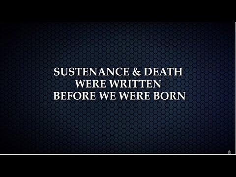 SUSTENANCE & DEATH WERE WRITTEN BEFORE WE WERE BORN