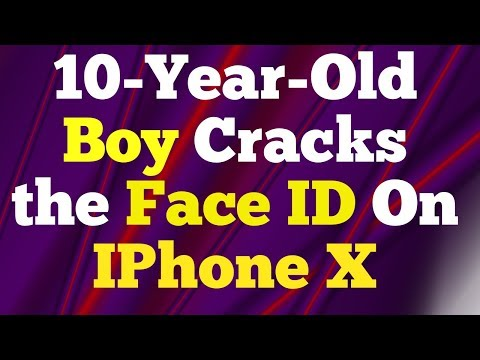 10-Year-Old Boy Cracks the Face ID On IPhone X