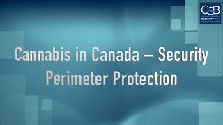 Cannabis in Canada – Security – Perimeter Protection