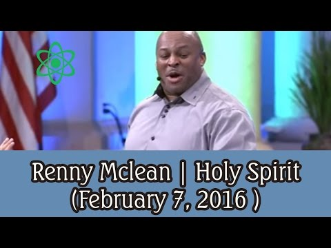 Renny Mclean | Holy Spirit  (February 7, 2016 )