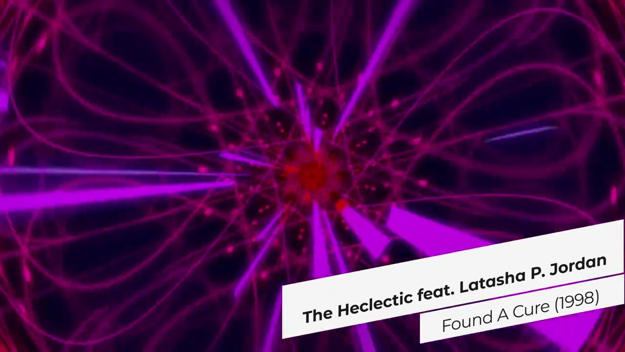 The Heclectic Ft. Latasha P. Jordan - Found A Cure (1998)