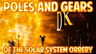 FLAT EARTH - POLES and GEARS of the SOLAR System ORRERY in PLAIN SIGHT ...