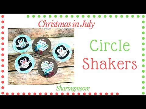 Christmas In July ~ Shaker Circle Embellishments ~ July 2019 {Sharingmoore}