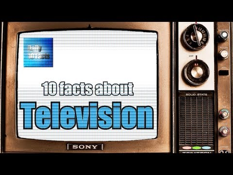 10 Facts About Television