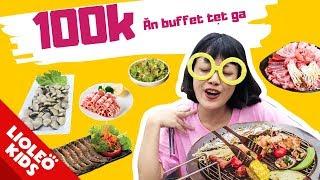 Thử thách 100k chị Lio ăn buffet tẹt ga gọi món không giới hạn - Bé học tiếng Anh chủ đề đồ ăn Food