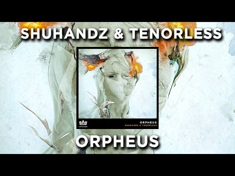 Shuhandz & Tenorless - Orpheus