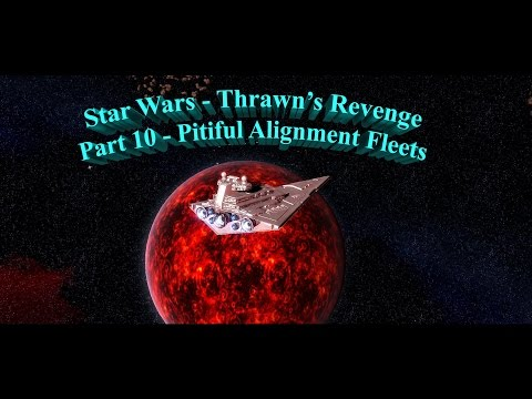 Star Wars - Thrawn's Revenge   Imperial Remnant - Part 10   Pitiful Alignment Fleets