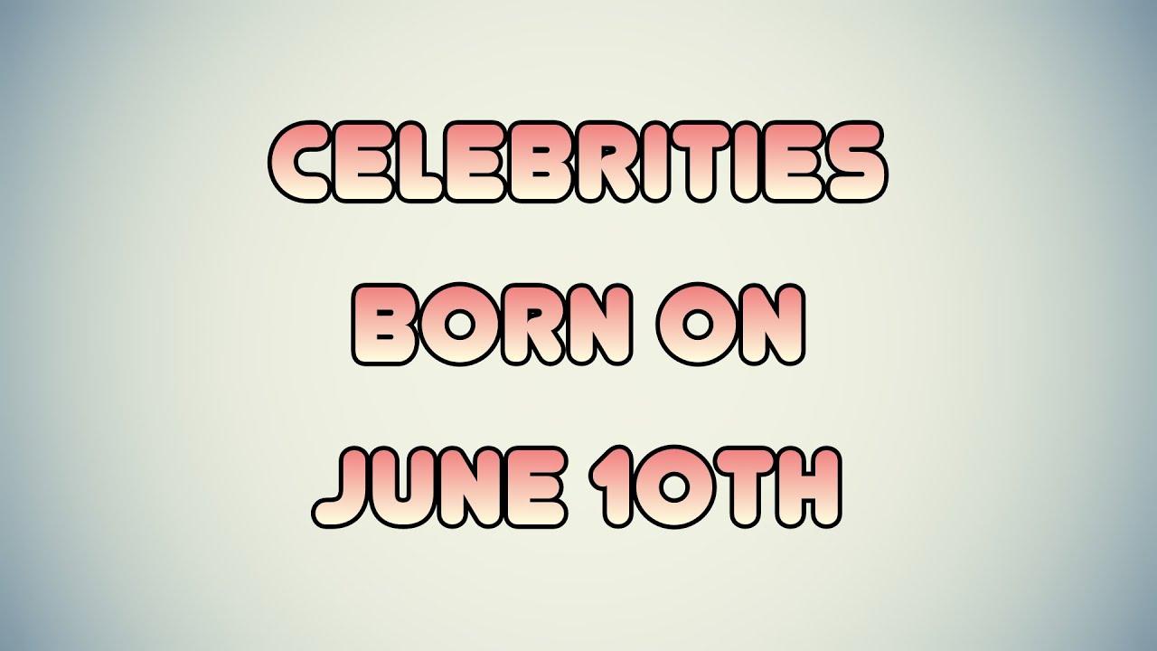 June 10 Birthdays | Famous Birthdays