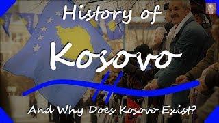 The History Of Kosovo - Why Does Kosovo Exist?