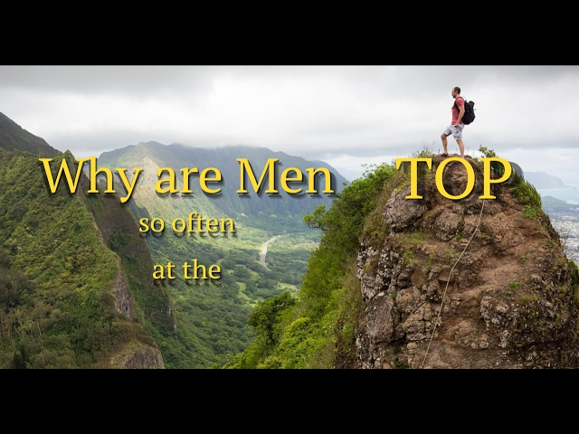 Why are Men so often at the TOP