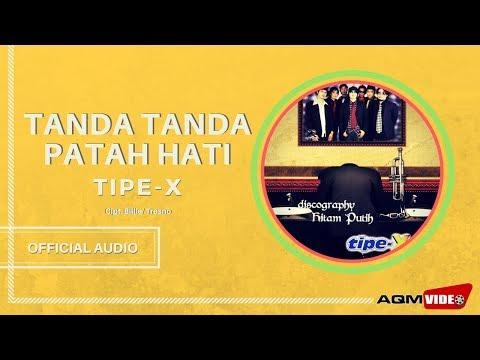 Tipe X - Tanda Tanda Patah Hati | Official Audio