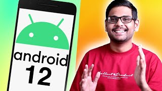 Android 12 - What is Coming??