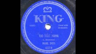 Mabel Smith - Too Tight Mama