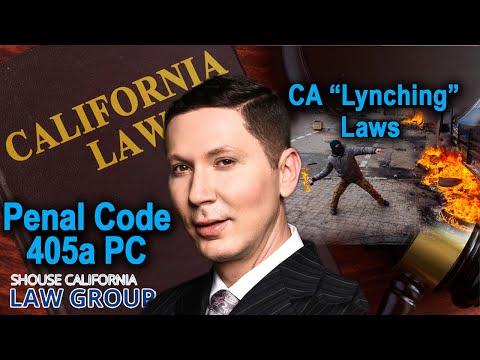 "California ""Lynching"" Laws (Penal Code 405a & 405b PC)"