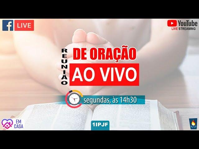 REUNIÃO DE ORAÇÃO - SEGUNDA-FEIRA - 03/08/2020