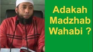 Adakah Madzhab Wahabi? - Ustadz Khalid Basalamah 2016