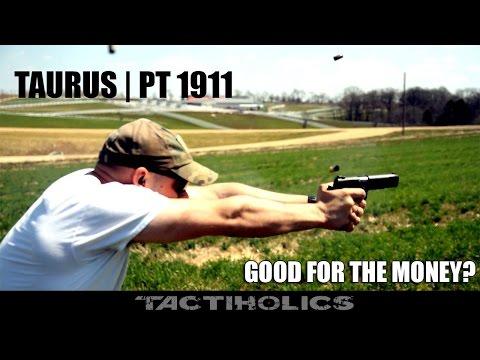 Taurus PT 1911 | Good Gun For The Money? - Tactiholics™