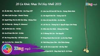 Tổng Hợp 20 Ca Khúc Nhạc Trẻ Hay Nhất Tháng 8/2015