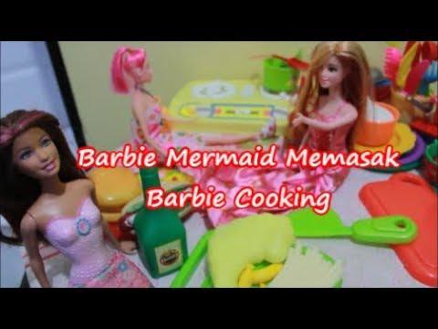 Drama Barbie Ep 14 Barbie Duyung Perinces Cantik Masak Masakan Barbie Bahasa Indonesia I Cyv Youtube