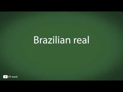 How to pronounce Brazilian real