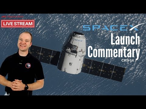 Live Launch Commentary | SpaceX Falcon 9 Dragon | CRS-14 ISS Cargo Resupply Mission