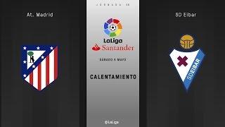 Calentamiento Atlético vs Eibar