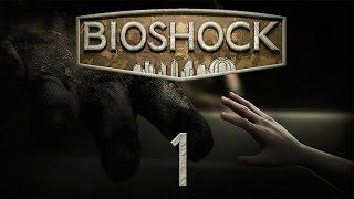 BioShock - Прохождение игры на русском [#1]