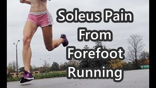 Forefoot Running and Soleus Pain