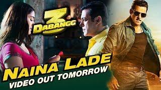 Dabangg 3: NAINA LADE Video Song का होगा कल धमाका   Salman Khan   Saiee Manjrekar   Chulbul Pandey