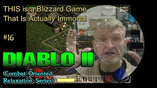 Diablo II - THIS Blizzard Game Is ACTUALLY Immortal #16 Relaxation Series