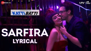 Sarfira Lyrical | Katti Batti | Imran Khan & Kangana Ranaut | Shankar Ehsaan Loy